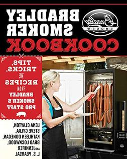 The Bradley Smoker Cookbook: Tips, Tricks, and Recipes from
